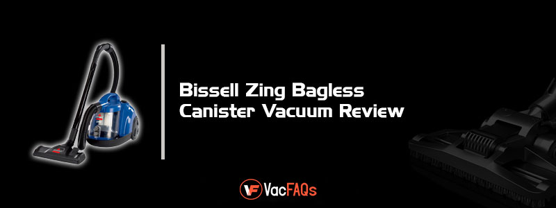 Bissell-Zing-Bagless-Canister-Vacuum-Review