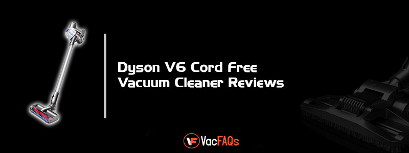 Dyson-V6-Cord-Free-Vacuum-Cleaner-Reviews