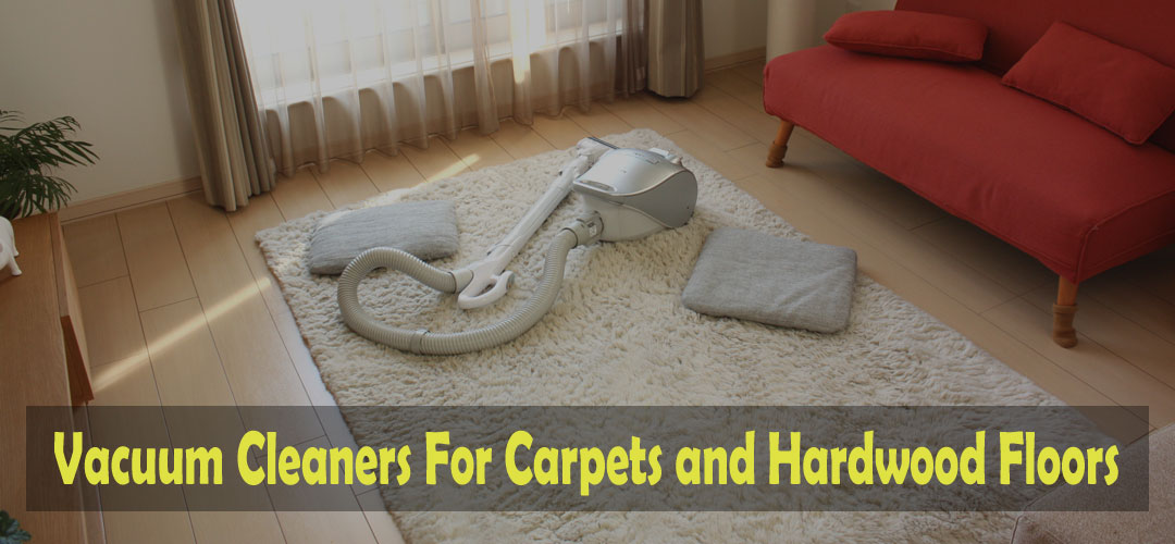 Best Vacuum For Carpet And Hardwood Floors