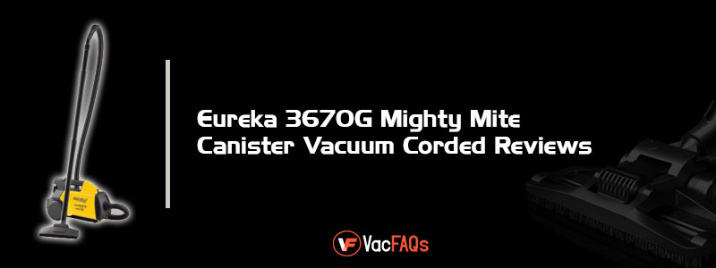 Eureka-3670G-Mighty-Mite-Canister-Vacuum-Corded-Reviews