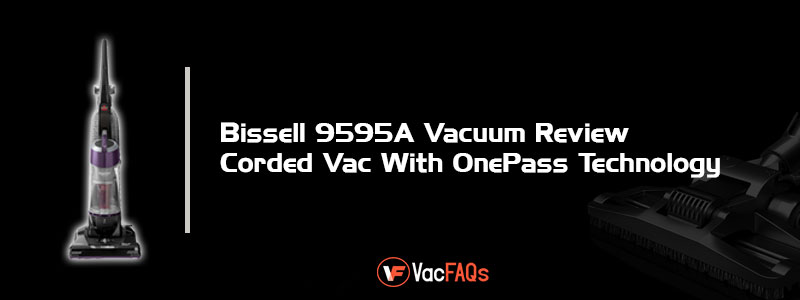 BISSELL-9595A-Vacuum-Review