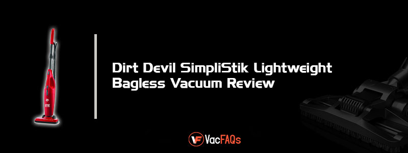 Dirt-Devil-SimpliStik-Lightweight-Bagless-Vacuum-Review