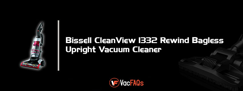 Bissell-CleanView-1332-Rewind-Bagless-Upright-Vacuum-Cleaner-Reviews